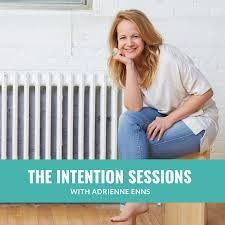 The Intention Sessions Podcast