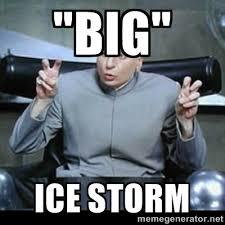 """Big"""" Ice Storm - dr. evil quotation marks   Meme Generator via Relatably.com"""