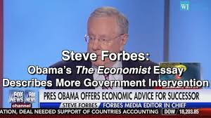 steve forbes obama s the economist essay describes more steve forbes obama s the economist essay describes more government intervention