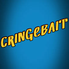 Cringebait Podcast