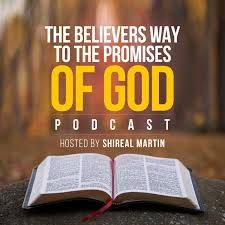 Believers Way to the Promises Podcast