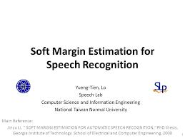 Soft Margin Estimation for Speech Recognition Main Reference     SlidePlayer