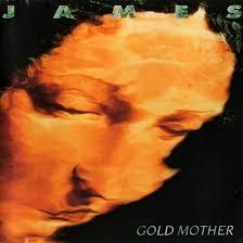 <b>James</b> - <b>Gold Mother</b> Lyrics and Tracklist | Genius
