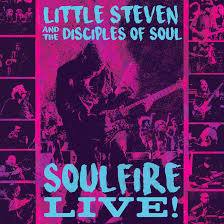 Special 3CD Edition Of <b>Little Steven's Soulfire</b> Live' Out Now