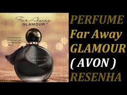 PERFUME FAR AWAY GLAMOUR ( AVON ) RESENHA - YouTube
