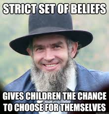 Strict Set of beliefs Gives children the chance to choose for ... via Relatably.com