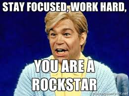 Stay focused, work hard, you are a rockstar - Stuart Smalley ... via Relatably.com