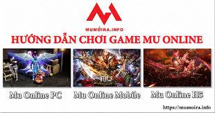 Hướng dẫn chơi game Mu Online 2021 - Mumoira.info