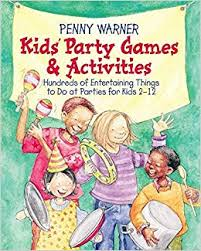 <b>Kids Party Games</b> And Activities (Children's Party Planning Books ...