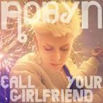 Call Your Girlfriend: Remixes