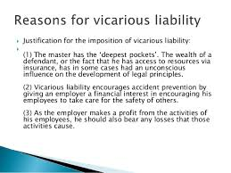reasons for vicarious liability   mykomms   changing your world    it contributes to the maintenance of safety standards and it enables the victims of negligence by employees to be reasonably certain that someone will be in