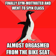 finally gym-motivated and went to spin class almost orgasmed from ... via Relatably.com