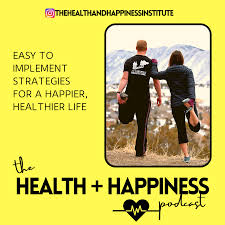 The Health & Happiness Podcast