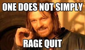 Image result for rage quit meme