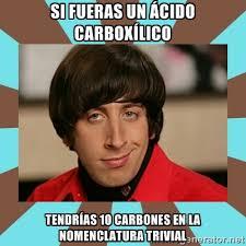 si fueras un ácido carboxílico tendrías 10 carbones en la ... via Relatably.com