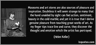 Museums and art stores are also sources of pleasure and ... via Relatably.com