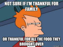 14 Thanksgiving Memes To Help You Survive The Holiday With Your ... via Relatably.com