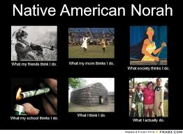 Native American Norah... - Meme Generator What i do via Relatably.com