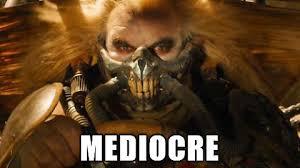 MEDIOCRE - Meme on Imgur via Relatably.com