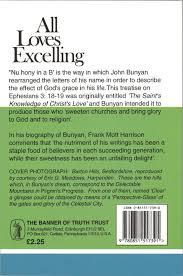 all loves excelling the saints knowledge of christ s love all loves excelling the saints knowledge of christ s love puritan paperbacks john bunyan 9780851517391 com books