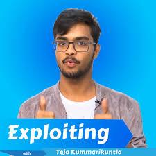 Exploiting with Teja Kummarikuntla