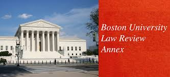 b u law review annex acirc law review boston university editor s note boston university law review annex is boston university law review s online publication featuring symposia essays perspectives