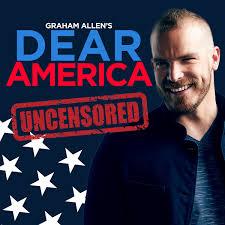 Graham Allen's Dear America Podcast