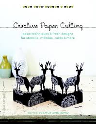 <b>Creative Paper Cutting</b> by Shufunotomo Ed. - Penguin <b>Books</b> Australia
