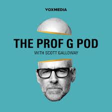 The Prof G Pod with Scott Galloway