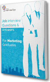 questions and answers for marketing graduates job interview tips questions and answers for marketing graduates
