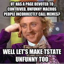 UT has a page devoted to contrived, unfunny macros people ... via Relatably.com