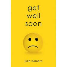 Get Well Soon (Anna Bloom, #1) by Julie Halpern — Reviews ...