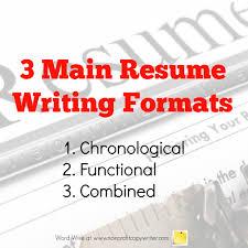 three main resume writing formats 3 main resume writing formats word wise at nonprofit copywriter