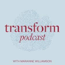 TRANSFORM with Marianne Williamson