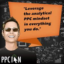 digital marketing motivational business quotes ppc ian leverage the analytical ppc mindset in everything your do