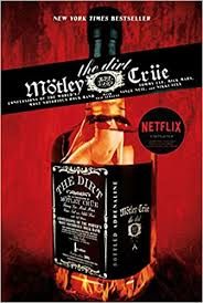<b>Motley Crue: The</b> Dirt - Confessions of the World's Most Notorious ...