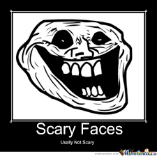 Scary Faces by diceshurin - Meme Center via Relatably.com