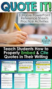 embedding quotations a common core lesson about writing teach middle school and high school english students how to properly embed and cite quotations in middot teach writingessay
