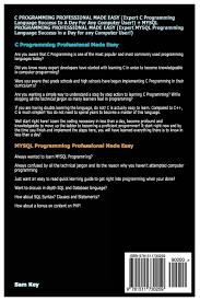 amazon com c programming professional made easy mysql amazon com c programming professional made easy mysql programming professional made easy volume 24 9781511730259 sam key books
