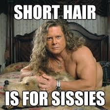 short hair is for sissies - Mans man Tony Little - quickmeme via Relatably.com