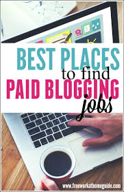 the best places to paid blogging jobs you can get paid to write blog posts on a wide variety of topics companies