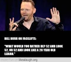 Bill Burr on Pinterest   Comedy, Dave Chappelle and Louis Ck via Relatably.com