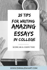 amazing essay writing tips for college students to use paper want to score a good grade when writing an essay in college every time find
