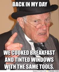 Back In my Day... - Old Grump Meme Generator Captionator via Relatably.com