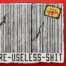 <b>Buy More</b> Useless <b>Shit</b> – Station 16 Gallery