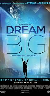 <b>Dream Big</b>: Engineering Our World (2017) - IMDb