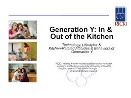 generation y research report part 1 in out of the kitchen generation y in out of the kitchen