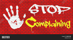 stop complaining dont complain no negativity accept fate destiny stop complaining dont complain no negativity accept fate destiny responsibility facts and consequences accepting position graffiti