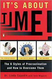 <b>It's About Time</b>!: The Six Styles of Procrastination and How to ...