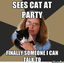 Crazy Cat Lady Meme? Idk I'm Trying For It... by ... via Relatably.com